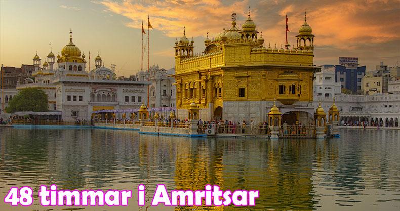 48 timmar i Amritsar – Förläng gyllene triangeln i Indien med det gyllene temple
