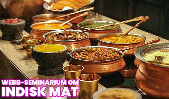 """Webbseminarium om indisk mat """"Hemligheter och läckerheter i det indiska köket"""""""